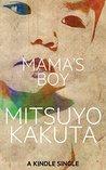 Mama's Boy: A Short Story (Kindle Single)