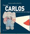 Cuando Carlos Casi Durmió En Carpa