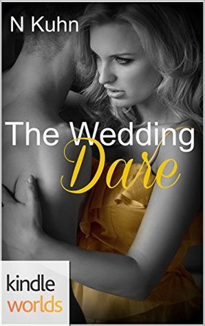 The Wedding Dare(Dare to Love Universe)