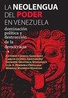 La neolengua del poder en Venezuela: Dominación política y destrucción de la democracia