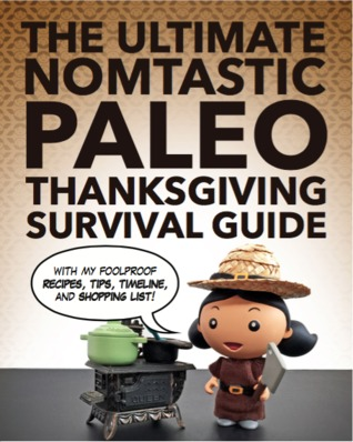 The Ultimate Nomtastic Paleo Thanksgiving Survival Guide