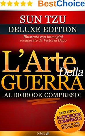 L'arte della guerra - (illustrato) (commentato): Includere Sun Tzu audiolibro: DELUXE ITALIAN EDITION - Includere Sun Tzu audiolibro
