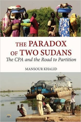 The Paradox of Two Sudans: The CPA and the Road to Partition