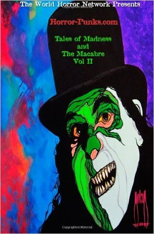 The World Horror Network Presents: Horror-Punks.com Tales of Madness and The Macabre Vol. II