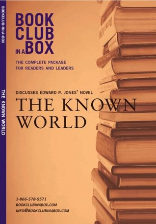 Bookclub-in-a-Box Discusses the Novel The Known World, by Edward P. Jones