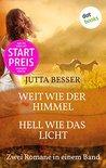 Weit wie der Himmel & Hell wie das Licht: Zwei Romane in einem Band - Startpreis: Jetzt billiger kaufen!
