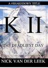 K II: The Deadliest Day (Mountain Mania Book 2)