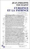 L'Urgence et la Patience by Jean-Philippe Toussaint