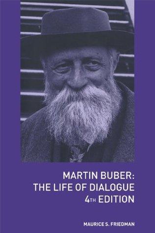 Martin Buber: The Life of Dialogue