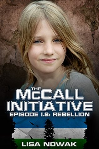 The McCall Initiative Episode 1.8: Rebellion