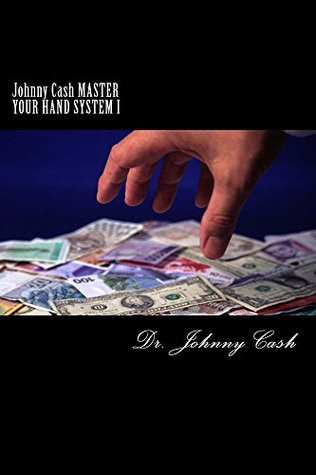 Johnny Cash MASTER YOUR HAND SYSTEM I (The Artisan Series Book 1)