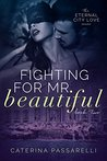 Fighting For Mr. Beautiful (Eternal City Love, #2)