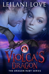 Violca's Dragon (The Dragon Ruby #1)