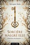 Sorcière malgré elle by Méropée Malo