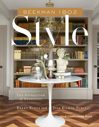 Beekman 1802 Style: The Attraction of Opposites (ePUB)