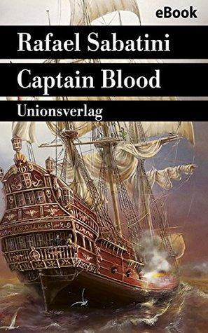 Captain Blood: »Der beste Piratenroman aller Zeiten«. Mit einem Nachwort von George MacDonald Fraser