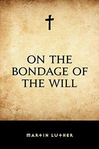On the Bondage of the Will (ePUB)