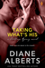 Taking What's His (Shillings Agency #4) by Diane Alberts