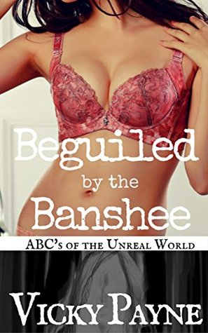 Beguiled by the Banshee: ABC's of the Unreal World 2