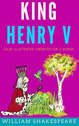 King Henry V: Color Illustrated, Formatted for E-Readers