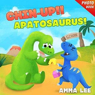 Chin-up!! Apatosaurus!