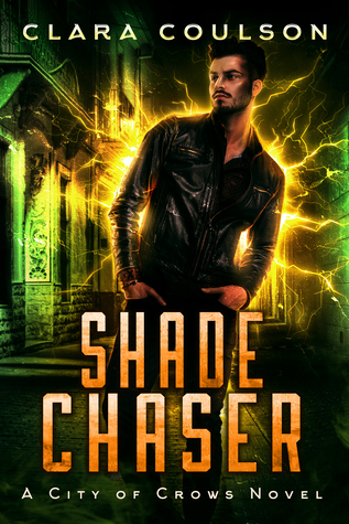 Shade Chaser (City of Crows, #2)
