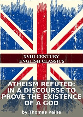 Atheism refuted: in a discourse to prove the existence of a God