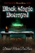 Black Magic Betrayal by Diana Marie DuBois