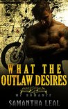 What the Outlaw Desires by Samantha Leal