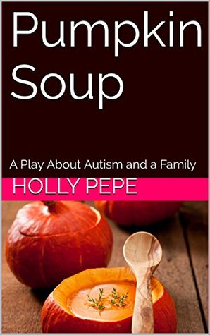 Pumpkin Soup: A Play About Autism and a Family