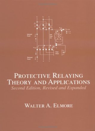 Protective Relaying Theory and Applications, Second Edition, Revised and Expanded