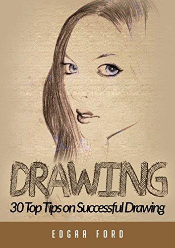 Drawing 30 Top Tips To Successful Drawing