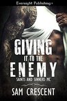 Giving It to the Enemy (Saints and Sinners MC, #2)