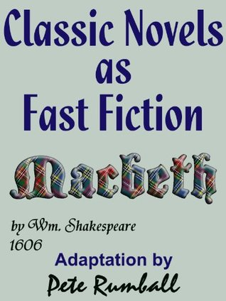 Classic Novels as Fast Fiction 3 Macbeth the Play