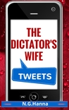 The Dictator's Wife Tweets