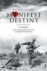 Manifest Destiny: the loves and adventures of Peter Farley a Canadian in the Korean War
