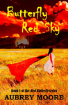 Butterfly Red Sky (Red Butterfly, #1)