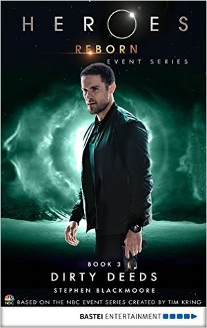 Heroes Reborn - Book 3: Dirty Deeds. Event Series (Heroes Reborn: Official TV Tie-In Series)