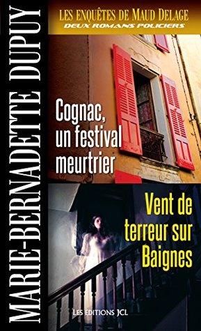 Les Enquêtes de Maud Delage, volume 3: Cognac, un festival meurtrier et Vent de terreur sur Baignes