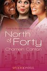 North of Forty by Chamein Canton