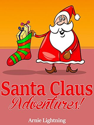 SANTA CLAUS ADVENTURES (Christmas Books for Kids, Christmas ...