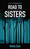 Road To Sisters: Episode 1