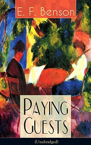 Paying Guests (Unabridged): Satirical Novel from the author of Queen Lucia, Miss Mapp, Lucia in London, Mapp and Lucia, David Blaize, Dodo, Spook Stories, ... City, The Angel of Pain, The Rubicon