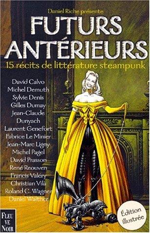 Futurs antérieurs : 15 récits de littérature steampunk