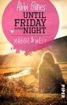 Until Friday Night – Maggie und West by Abbi Glines