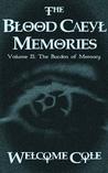 The Blood Caeyl Memories, Volume II: The Burden of Memory