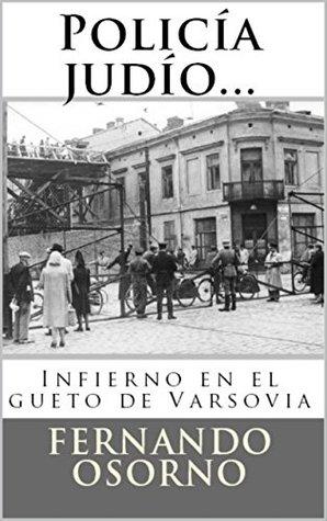 Policía judío...: Infierno en el gueto de Varsovia (Invasión a Polonia..El inicio del gueto de Varsovia nº 1)