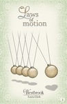 Laws of Motion by Laura  Clark