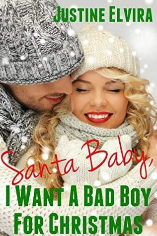 Santa baby i want a bad boy for christmas by justine elvira 27970696 thecheapjerseys Gallery