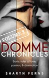 Domme Chronicles Volume 2: Erotic tales of love, passion, & domination (Domme Chronicles Series)